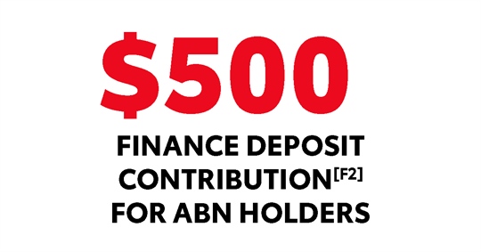 $500 Finance Deposit Contribution for ABN Holders [F2]